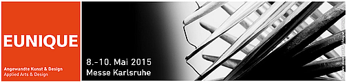 EUNIQUE 2015 - Internationale Messe für Angewandte Kunst & Design